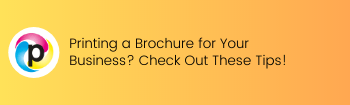 Printing a Brochure for Your Business? Check Out These Tips!