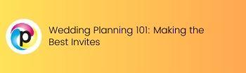 Wedding Planning 101: Making the Best Invites